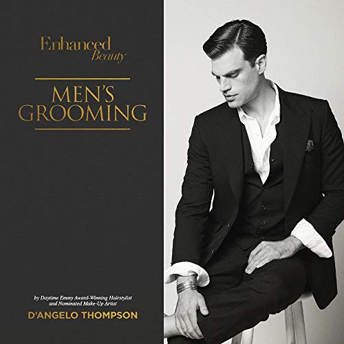 Compare Textbook Prices for Enhanced Beauty; Men's Grooming: Men's Grooming 3  ISBN 9781098325268 by Thompson, D'angelo