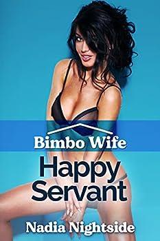 Bimbo Wife - Happy Servant  Bimboville Book 2
