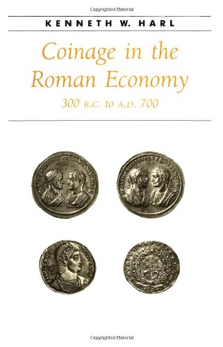 Coinage in the Roman Economy, 300 B.C. to A.D. 700 (Ancient Society and History)