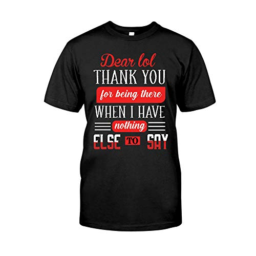 AZSTEEL Dear LOL Thank You for Being There When I Have Nothing T-Shirt