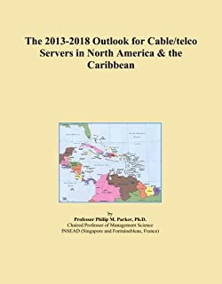 The 2013-2018 Outlook for Cable/telco Servers in North America & the Caribbean