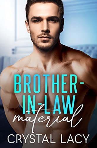 Brother-in-Law Material by [Crystal Lacy, Eli Dobromylskyj]