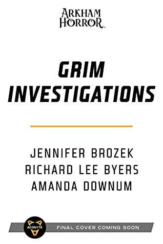 Grim Investigations: Arkham Horror: The Collected Novellas, Vol. 2