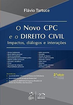 O Novo CPC e o Direito Civil - Impactos, Diálogos e Interações