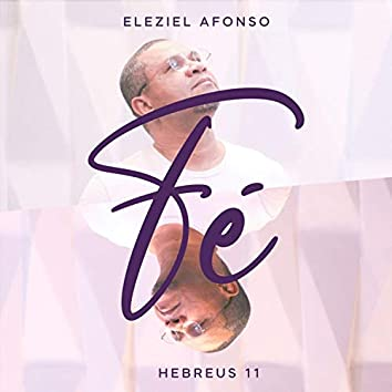 Fé: Hebreus 11