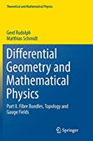 Differential Geometry and Mathematical Physics: Part II. Fibre Bundles, Topology and Gauge Fields (Theoretical and Mathematical Physics)