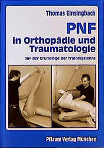 PNF in der Orthopädie und Traumatologie (Pflaum Physiotherapie)