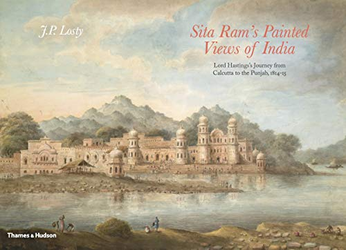 Sita Ram's Painted Views of India: Lord Hastings's Journey