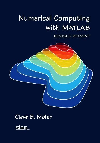 Numerical Computing with MATLAB, Revised Reprint by Cleve B. Moler(2008-07-25)