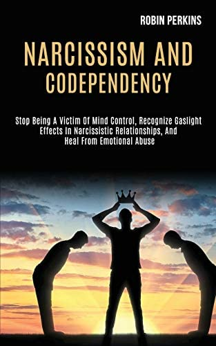 Narcissism and Codependency Stop Being a Victim of Mind Control Recognize Gaslight Effects in product image