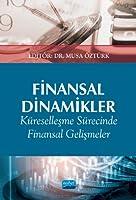 Finansal Dinamikler Küresellesme Sürecinde Finansal Gelismeler ve Etkileri