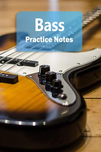 Bass Practice Notes: Bass Notebook for Students and Teachers - Pocket size 6'x9' 100 Pages Journal