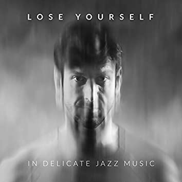 Lose Yourself in Delicate Jazz Music – Best Soothing Instrumental Jazz Sounds 2020, Enjoyable Time, Only Chill, Rest, Easy Listening