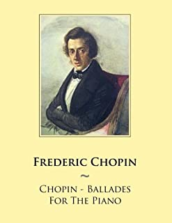 Chopin - Ballades For The Piano