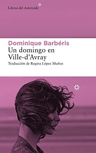 Un domingo en Ville-d'Avray (Libros del Asteroide nº 256)