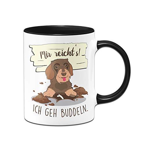 Tassenbrennerei Hunde-Tasse mit Spruch Mir reicht´s Ich GEH Buddeln - Dackel Kaffeetasse lustig - Spülmaschinenfest (Schwarz)