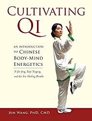 Cultivating Qi: An Introduction to Chinese Body-Mind Energetics de Jun Wang Ph.D. C.M chez North Atlantic Books