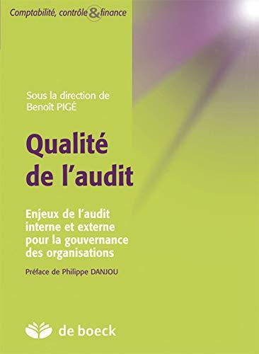 Qualité de l'audit enjeux de l'audit interne et externe pour la gouvernance des organisations