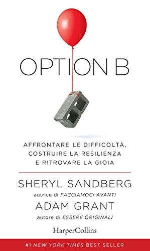 Option B: Affrontare le difficoltà, costruire la resilienza e ritrovare la gioia.