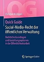 Quick Guide Social-Media-Recht der oeffentlichen Verwaltung: Rechtliche Grundlagen und Gestaltungsoptionen in der Oeffentlichkeitsarbeit