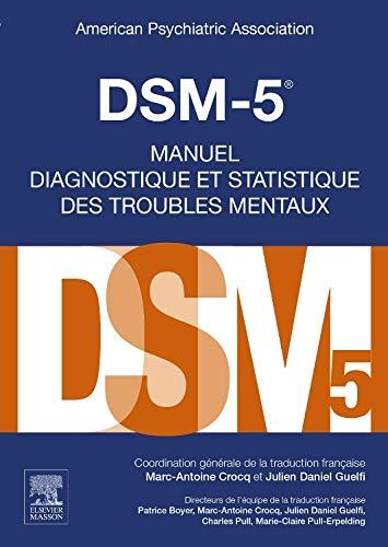 Dsm-5: Manuel Diagnostique Et Statistique Des Troubles Mentaux (Hors collection)