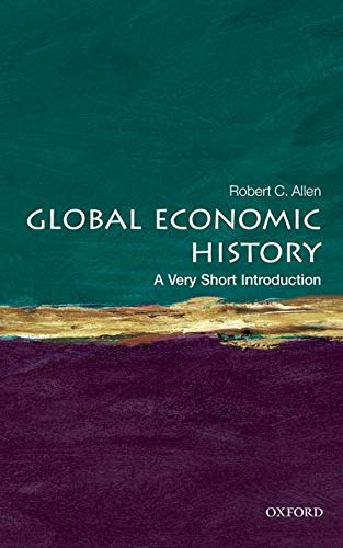 Global Economic History: A Very Short Introduction: 282 (Very Short Introductions)