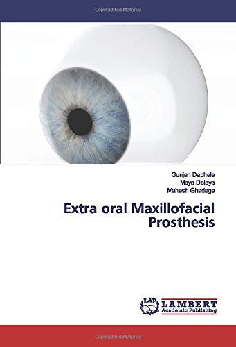 Compare Textbook Prices for Extra oral Maxillofacial Prosthesis  ISBN 9786202673587 by Daphale, Gunjan,Dalaya, Maya,Ghadage, Mahesh