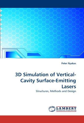 3D Simulation of Vertical-Cavity Surface-Emitting Lasers: Structures, Methods and Design