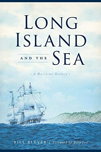 Compare Textbook Prices for Long Island and the Sea: A Maritime History  ISBN 9781467138628 by Bleyer, Bill,Joel, Billy