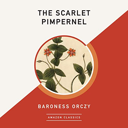 The Scarlet Pimpernel (AmazonClassics Edition)                   By:                                                                                                                                 Baroness Orczy                               Narrated by:                                                                                                                                 Michael Page                      Length: 8 hrs and 21 mins     Not rated yet     Overall 0.0