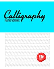 Calligraphy Practice Workbook: 200 Sheet Pad Writing Paper, Best Gift for All Lettering Artist and Lettering for Beginners (Calligraphy Practice Workbook Series)