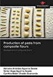 Production of pasta from composite flours: Development of composite flours