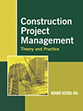 Construction Project Management: Theory and Practice (Old Edition)