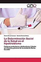 García-Escovar, C: Determinación Social de la Salud en el hi