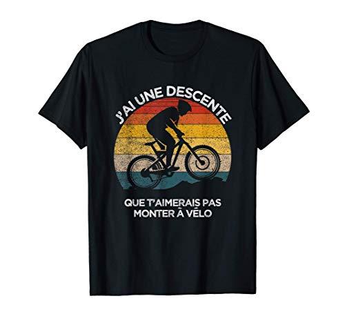 Vélo de montagne VTT descente vélo cyclisme Cadeau cycliste T-Shirt
