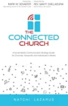 The Connected Church: A Social Media Communication Strategy  Guide  for Churches, Nonprofits and Individuals  in Ministry