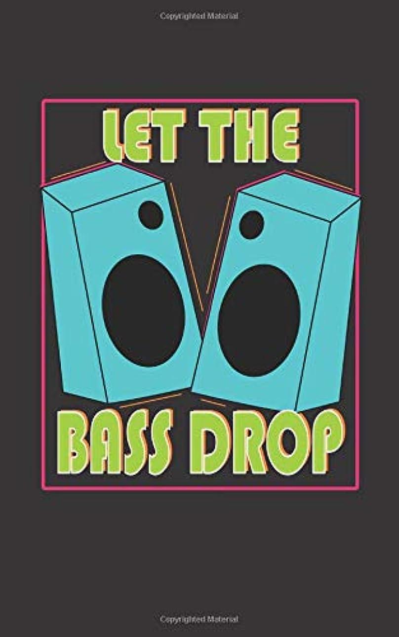 繁栄する病なフラップLet the Bass Drop: Retro Vintage Art Gift Journal for Music Lovers and Musicians - Hip Hop, Rap, Rock and Roll, Loud Music