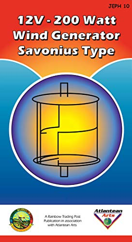 12v - 200 Watt Savonius Wind Generator: JEPH 10: (Plan Guides Construction) (English Edition)