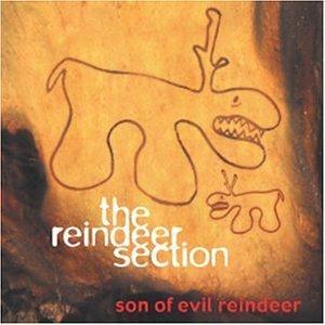 SON OF EVIL REINDEER by Reindeer Section (2002-08-13)