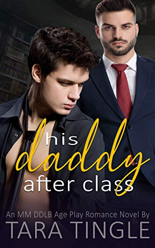 His Daddy After Class: An MM DDLB Age Play Romance Novel (English Edition)