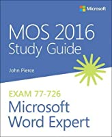 MOS 2016 Study Guide for Microsoft Word Expert (MOS Study Guide) by John Pierce(2016-12-16)