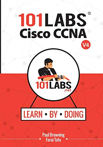 101 Labs - Cisco CCNA: Hands-on Practical Labs for the 200-301 - Implementing and Administering Cisco Solutions Exam