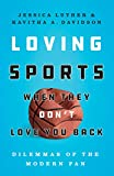 Loving Sports When They Don't Lo...