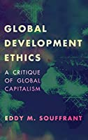 Global Development Ethics: A Critique of Global Capitalism