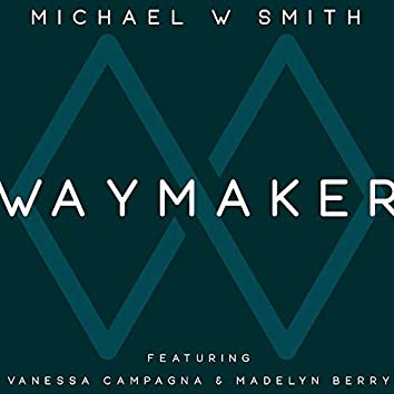 Waymaker (feat. Vanessa Campagna & Madelyn Berry)