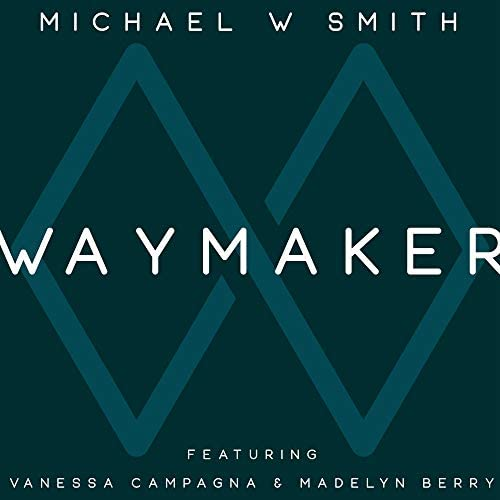 Michael W. Smith feat. Vanessa Campagna & Madelyn Berry