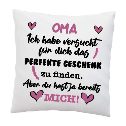 Kissen mit Spruch - \'\'Oma, Ich Habe versucht für Dich das perfekte.\'\'- Deko-Kissen - weiß 40cm x 40cm - Liebe - optimales Geschenk - Geschenk - Geburtstagsgeschenk
