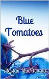 Blue Tomatoes (English Edition)