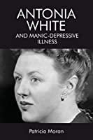 Antonia White and Manic-Depressive Illness