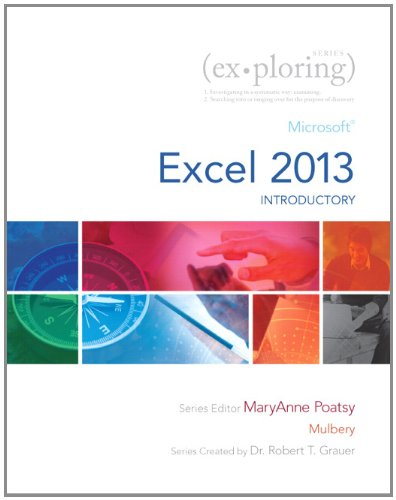 Exploring: Microsoft Excel 2013, Introductory (Exploring for Office 2013)